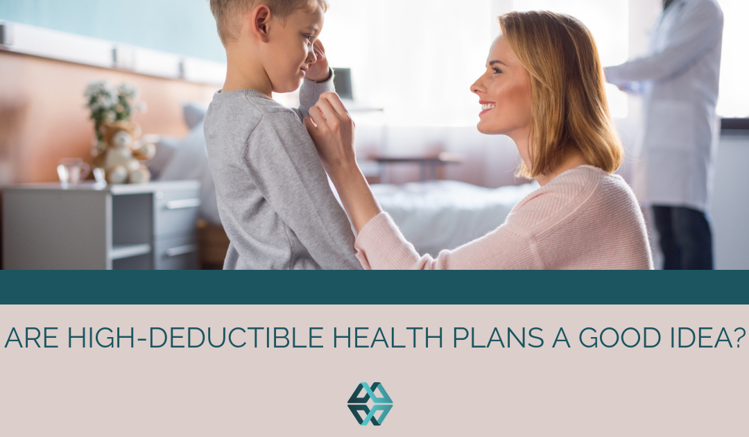 Are High-Deductible Health Plans a Good Idea?